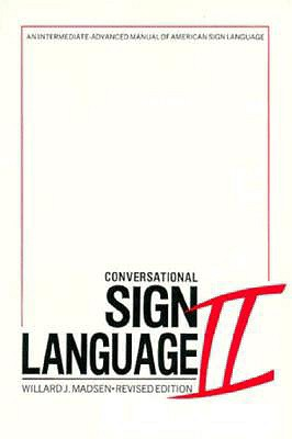 Conversational Sign Language II By Madsen, Willard J.